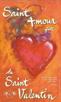 Pour le repas de la Saint Valentin, avec une bouteille de St Amour, votre journée sera remplie d'amour